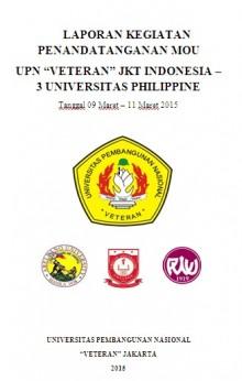 "KEGIATAN PENANDATANGANAN MOU  UPN ""VETERAN"" JKT INDONESIA – 3 UNIVERSITAS PHILIPPINE"
